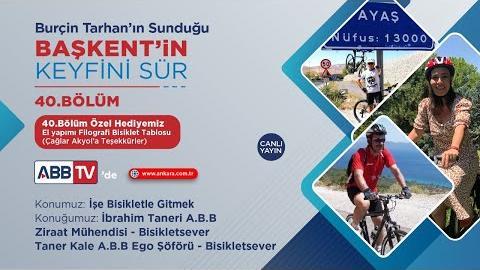 BAŞKENT'İN KEYFİNİ SÜR 40. BÖLÜM