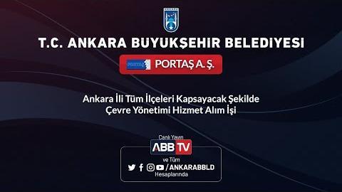PORTAŞ A.Ş. - Ankara İli Tüm İlçeleri Kapsayacak Şekilde Çevre Yönetimi Hizmet Alım İşi