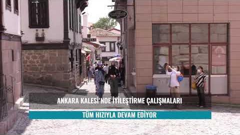 AnkaraKalesi İyileştirme Projesi Devam Ediyor