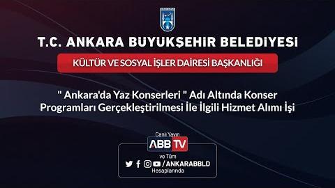 """KÜLTÜR VE SOSYAL İŞLER DAİRESİ BAŞKANLIĞI """"Ankara'da Yaz Konserleri"""" Adı Altında Konser Programları"""