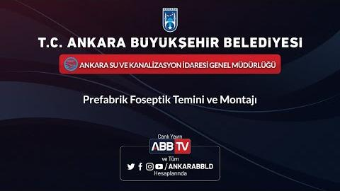 ASKİ GENEL MÜDÜRLÜĞÜ - Prefabrik Foseptik Temini ve Montajı