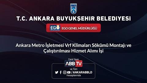 EGO GENEL MÜDÜRLÜĞÜ Ankara Metro İşletmesi Vrf Klimaları Sökümü Montajı ve Çalıştırılması