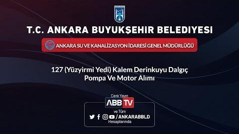 ASKİ GENEL MÜDÜRLÜĞÜ - 127 Kalem Derinkuyu Dalgıç Pompa ve Motor Alımı