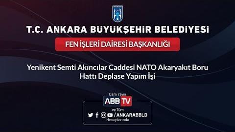 FEN İŞLERİ DAİRESİ BAŞKANLIĞI - Yenikent Semti Akıncılar Caddesi NATO Akaryakıt Boru Hattı Deplase Y