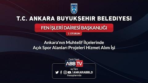 FEN İŞLERİ DAİRESİ BAŞKANLIĞI Ankara'nın Muhtelif İlçelerinde Açık Spor Alanları Projeleri Hizmet