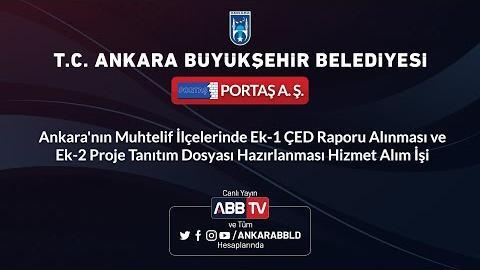 PORTAŞ A.Ş. Ankara'nın Muhtelif İlçelerinde ÇED Raporu, Proje Tanıtım Dosyası Hazırlanması İşi