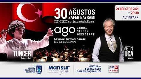 Kent Orkestrası ve Değerli Sanatçımız @Metin Uca'nın Sunumuyla 30 Ağustos Zafer Bayramı Konseri