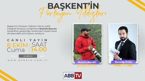 Başkent'in Parlayan Yıldızları 40. Bölüm (Mustafa Bayram)