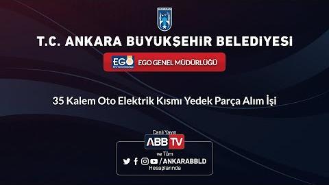 EGO GENEL MÜDÜRLÜĞÜ - 35 Kalem Oto Elektrik Kısmı Yedek Parça Alım İşi