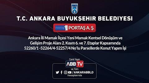PORTAŞ A.Ş. Ankara İli Mamak İlçesi Yeni Mamak Kentsel Dönüşüm ve Gelişim Proje Alanı (2.Oturum)